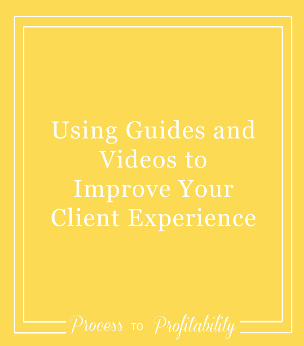 82-Using-Guides-and-Videos-to-Improve-Your-Client-Experience.jpg