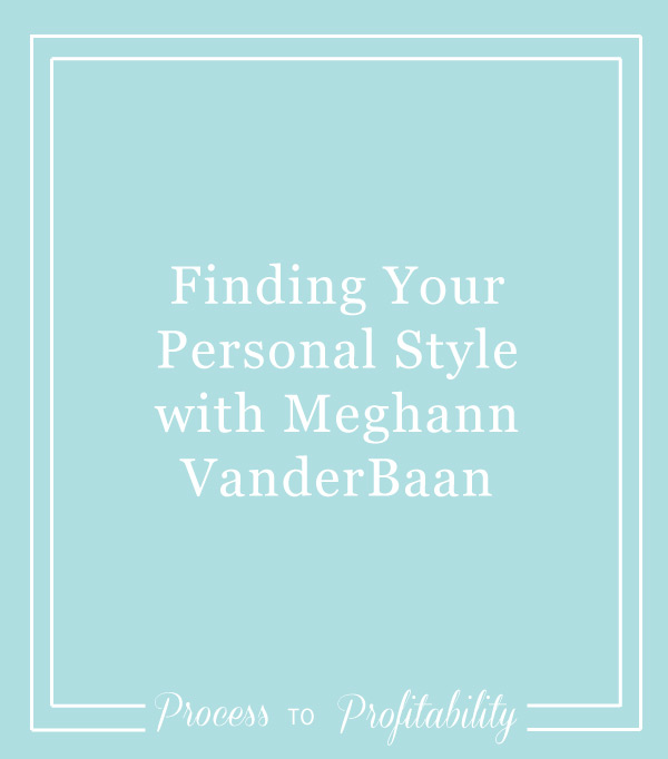83-Finding-Your-Personal-Style-with-Meghann-VanderBaan.jpg