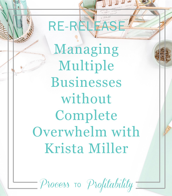 Re-Release-12-37-Managing-Multiple-Businesses-without-Complete-Overwhelm-with-Krista-Miller.jpg