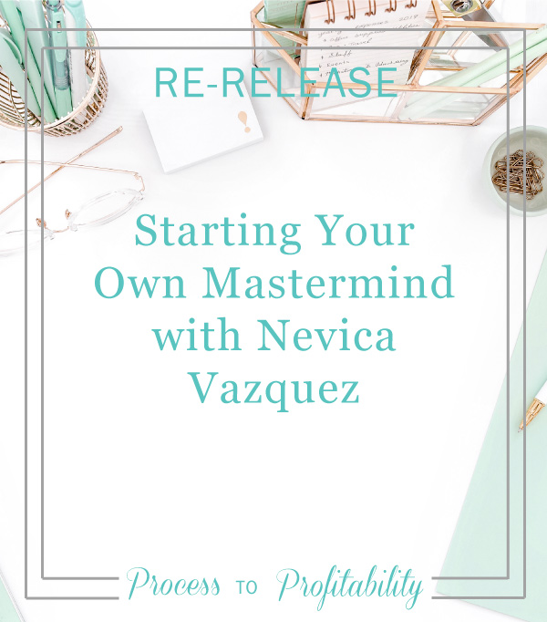 Re-Release-05-07-Starting-Your-Own-Mastermind-with-Nevica-Vazquez.jpg