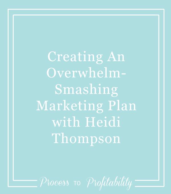 103-Creating-An-Overwhelm-Smashing-Marketing-Plan-with-Heidi-Thompson.jpg