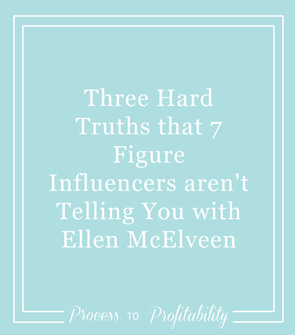 108-Three-Hard-Truths-that-7-Figure-Influencers-aren't-Telling-You-with-Ellen-McElveen.jpg
