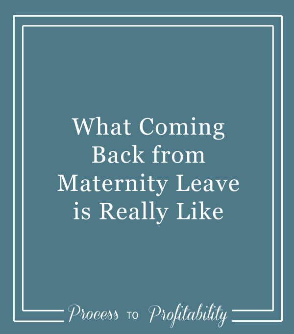 105-What-Coming-Back-from-Maternity-Leave-is-Really-Like.jpg