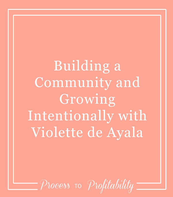 106-Building-a-Community-and-Growing-Intentionally-with-Violette-de-Ayala.jpg
