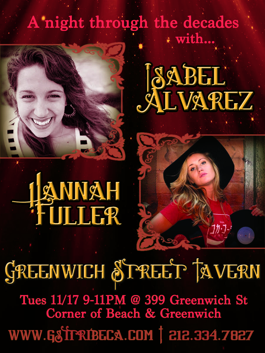 Come See GST's Own, Isabel Alvarez & Hannah Fuller Perform Live @ 399 Greenwich Street, Corner of Beach. Show Starts at 9pm.