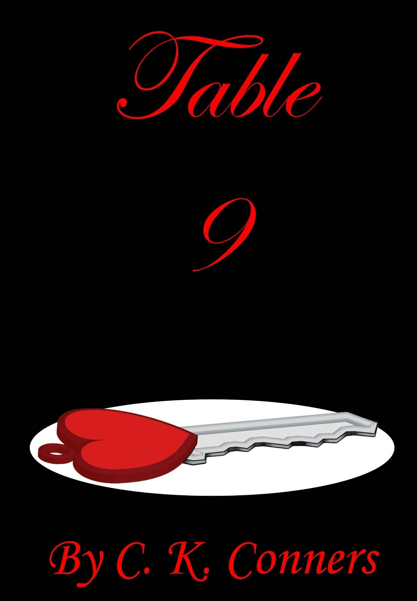 Table 9 - Available in Paperback and Ebook Formats© 2015 by C. K. Conners