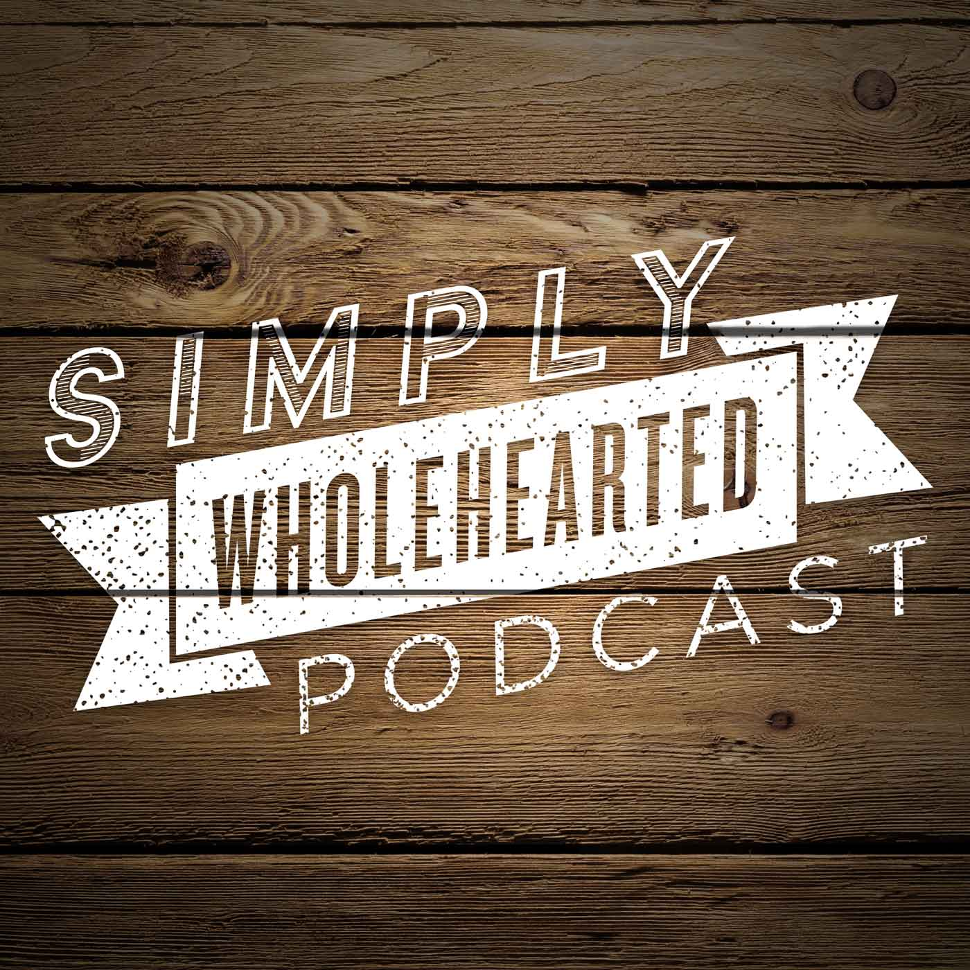 Simply Wholehearted Podcast.jpg