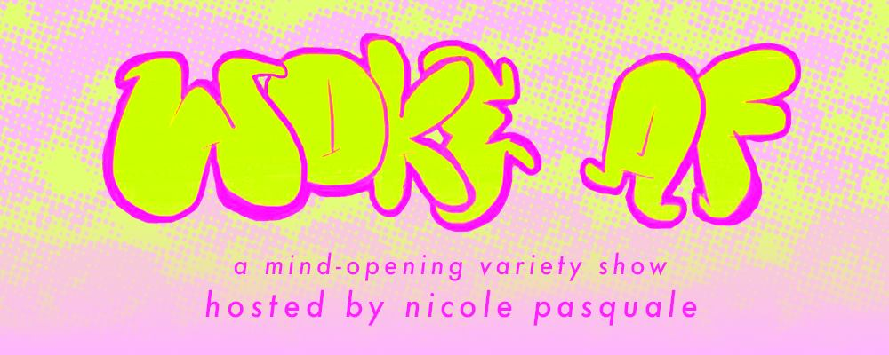 WOKE AF is a monthly all-inclusive comedy variety show where artists share performances - some comedic, some not - speaking to the social issues they're passionate about. WOKE AF is equal parts hilarity and enlightenment and if you don't go to this YOU'RE RACIST! JK! But seriously you should come.  Hosted by  Nicole Pasquale  ~vibes~ by DJ BIG WILLY GET SILLY ( William Martinez )  Produced by: Nicole Pasquale, Peter Valenti, Carly Jane Hoogendyk , Linda Latortue , & William Martinez.  WOKE AF is every first Tuesday of the month at 9 pm @ Upright Citizens Brigade Theatre, East Village. To keep up follow us on instagram @wokeafshow