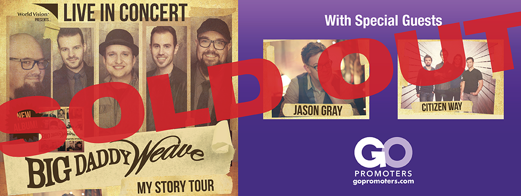 Big Daddy Weave With Jason Gray And Citizen Way Go Promoters