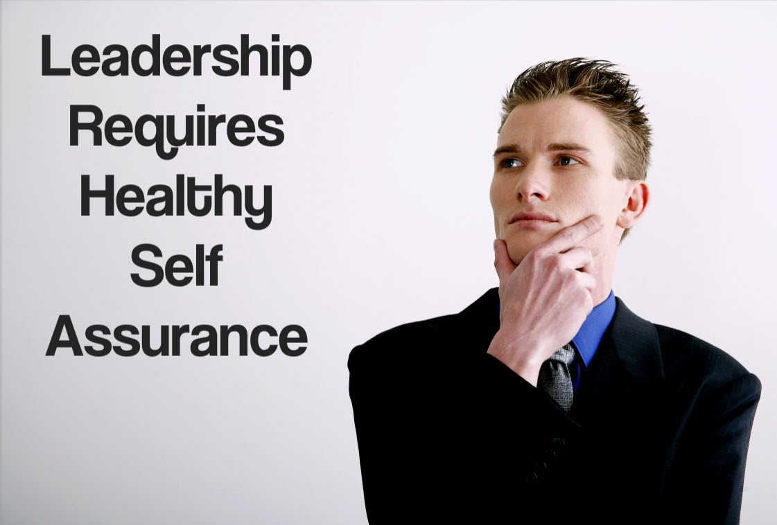 Leadership Requires Healthy Self Assurance.jpg