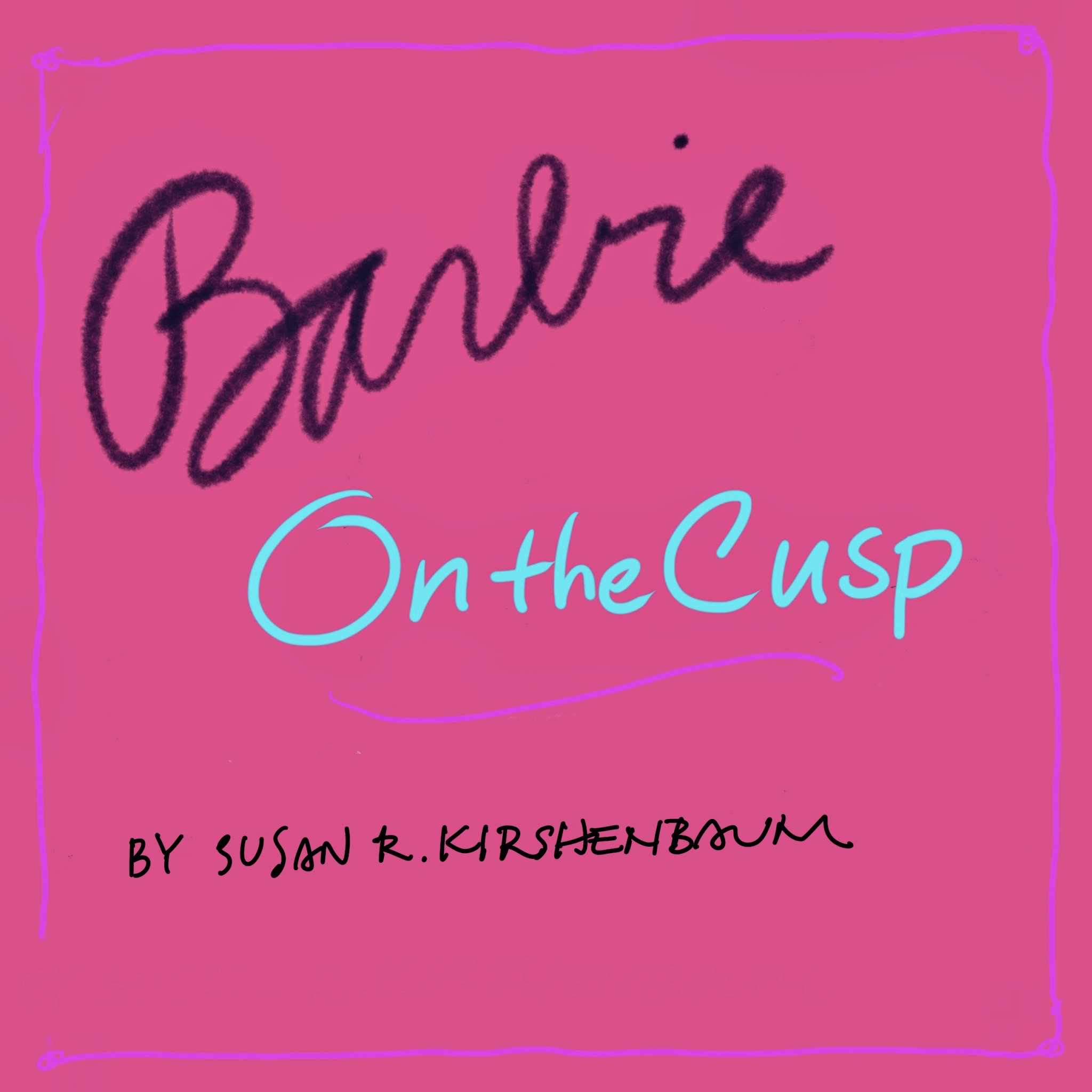 "Book jacket of my first limited edition ""Barbie on the Cusp"" produced in April 2019."