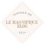 Featured on Le Magnifique Blog