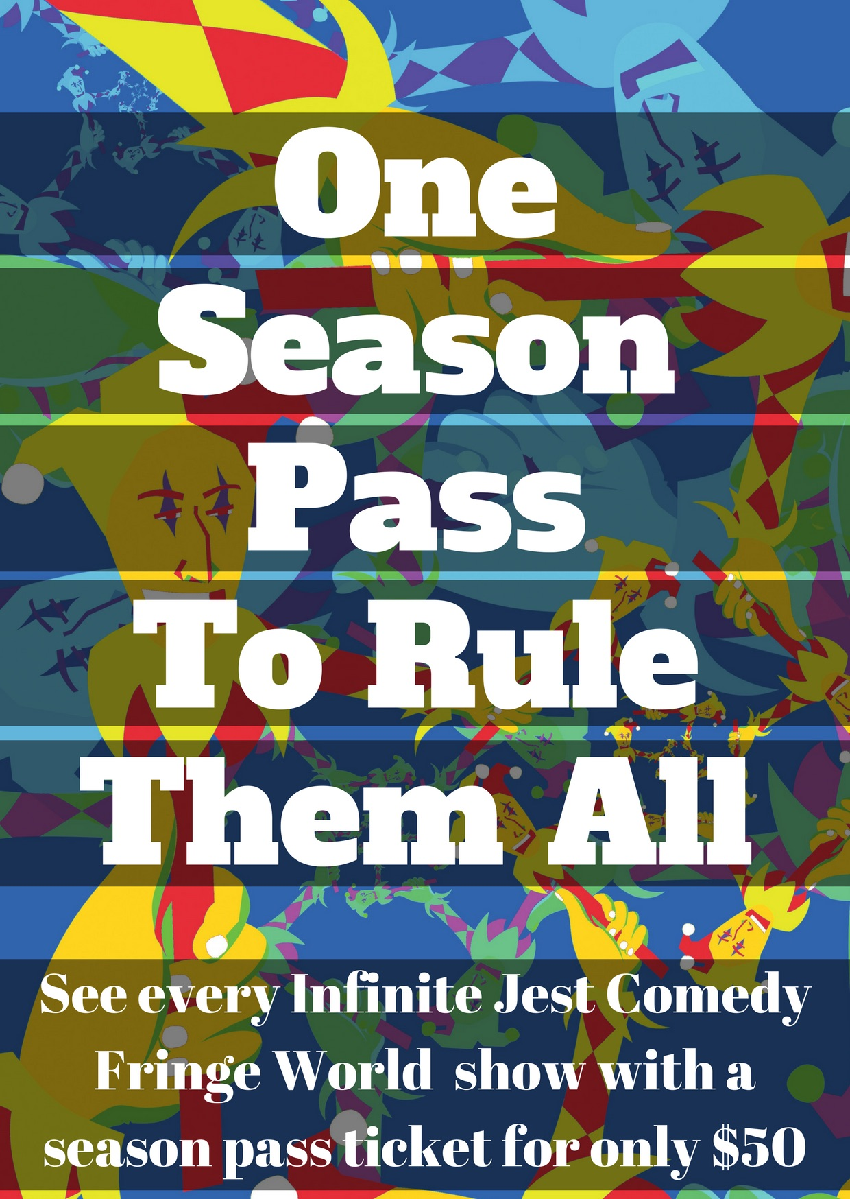 Buy a season pass to see every infinite jest comedy-produced show this fringe world. up to 10 shows for only $50 total