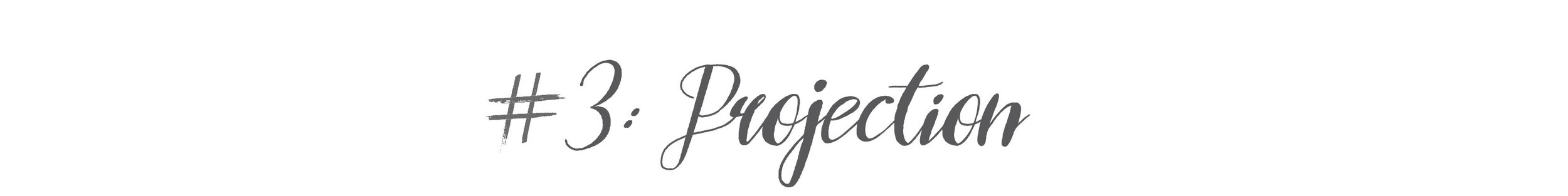 #3: Projection