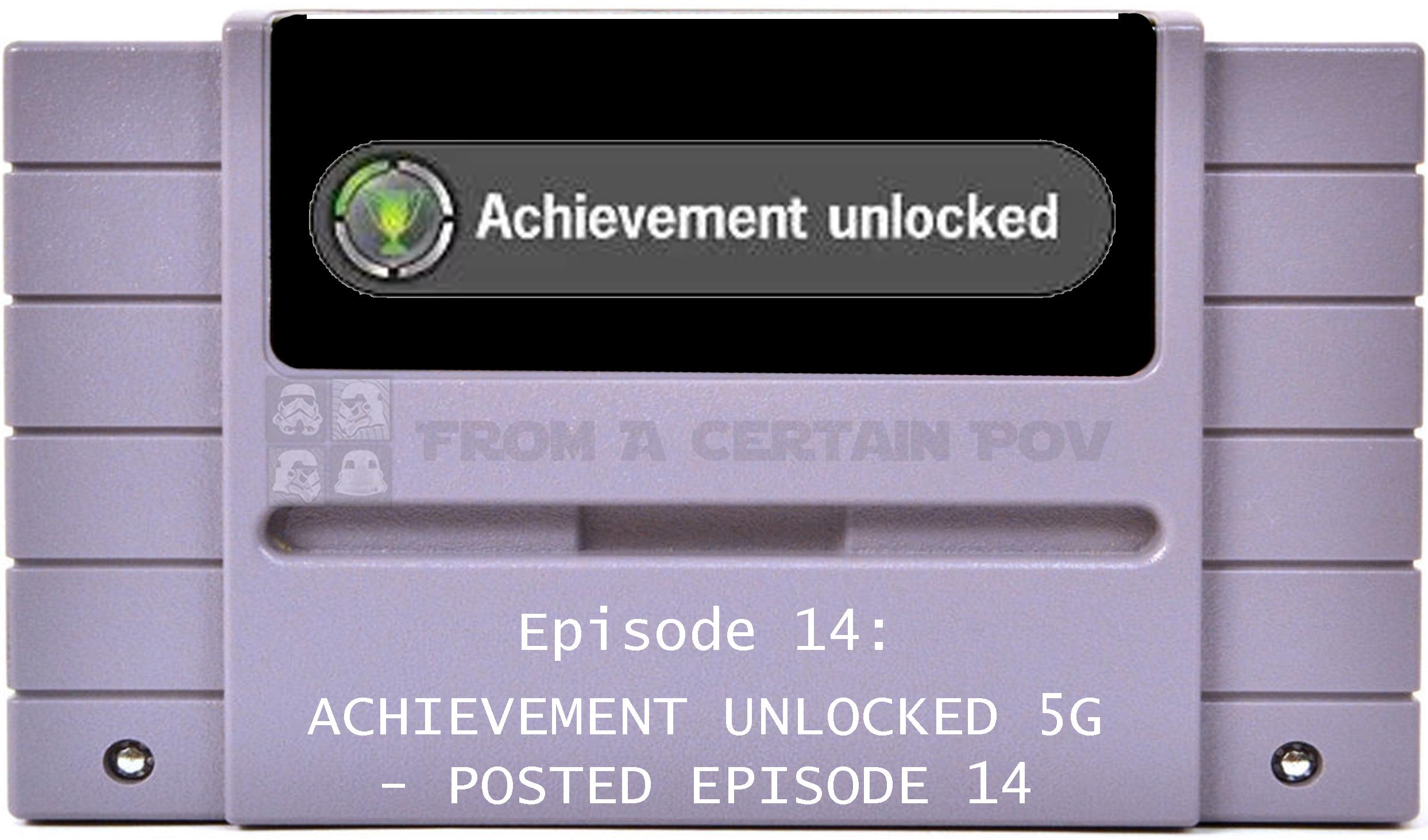 14 - ACHIEVEMENT UNLOCKED 5G - POSTED EPISODE 14.jpg