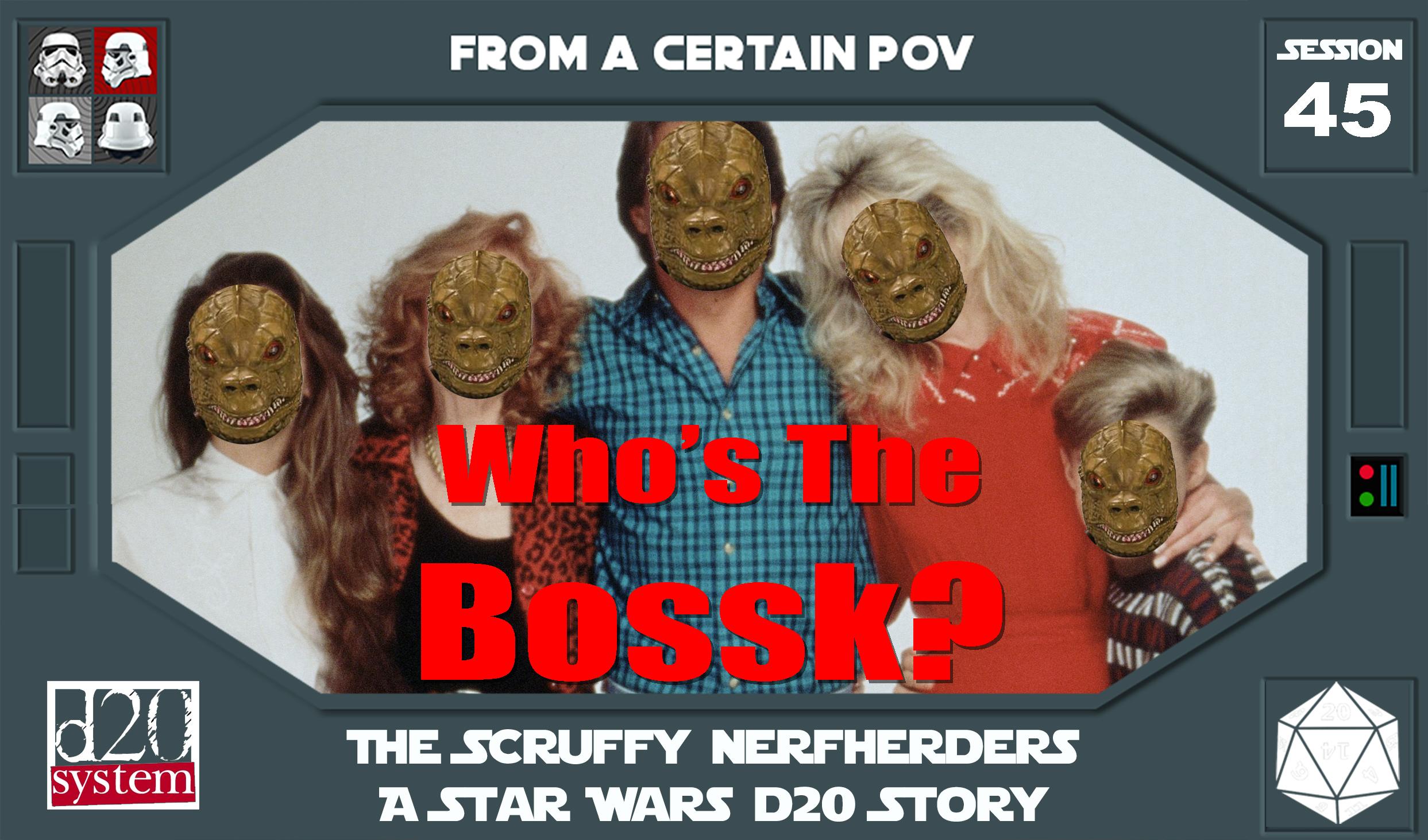 45 - Whos The Bossk.jpg