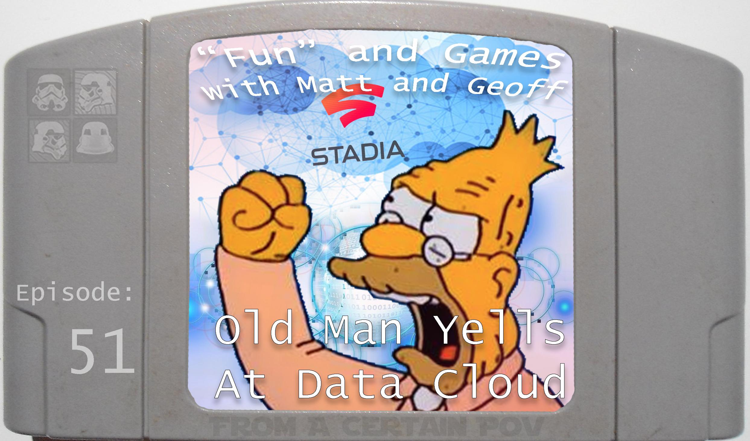 51 - Old Man Yells at Data Cloud.jpg