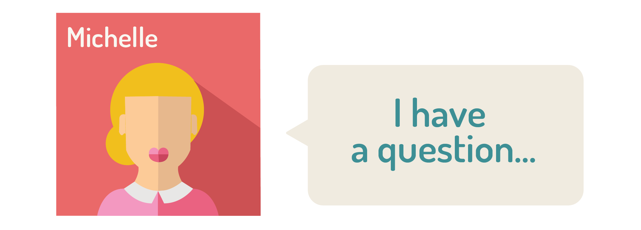 """graphic of a woman saying """"I have a question"""""""