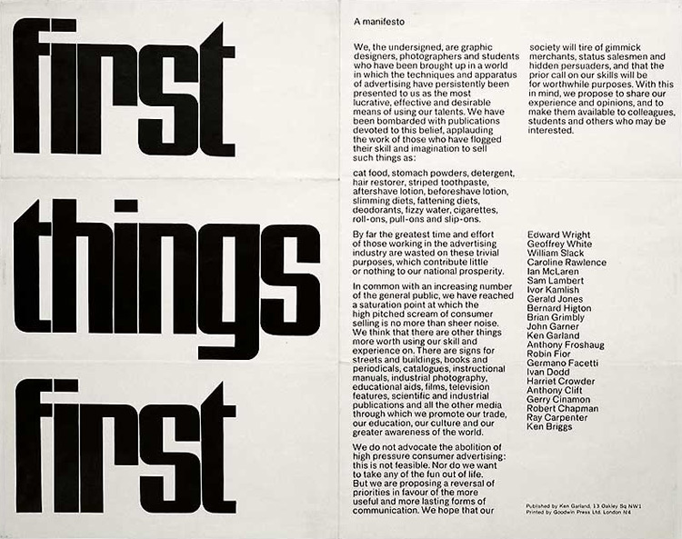 """Graphic designer, Ken Garland, created the    """"First Things First"""" manifesto   , to unite other designers within the industry in 1964."""
