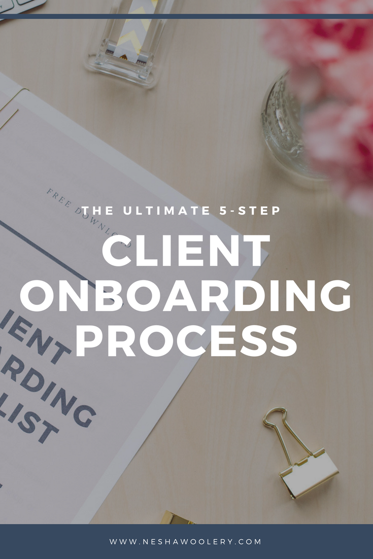 5 easy steps for an impressive client onboarding process by Nesha Woolery | Freelance designers, freelance web designer, freelance graphic designer | For creative freelancers