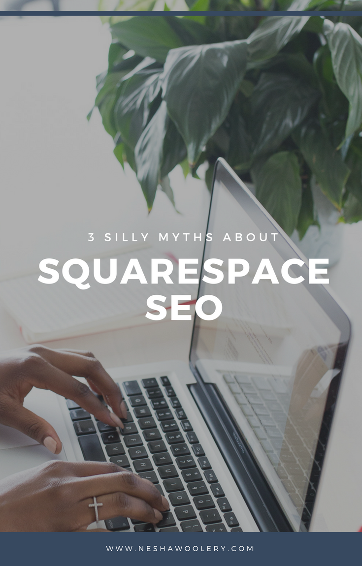 3 silly myths about squarespace seo and search engine ranking. Will your search engine ranking suffer if you migrate from Wordpress to Squarespace? Find out by clicking through to the full post! #Squarespace, #SEO, #Business, #Website, #Design
