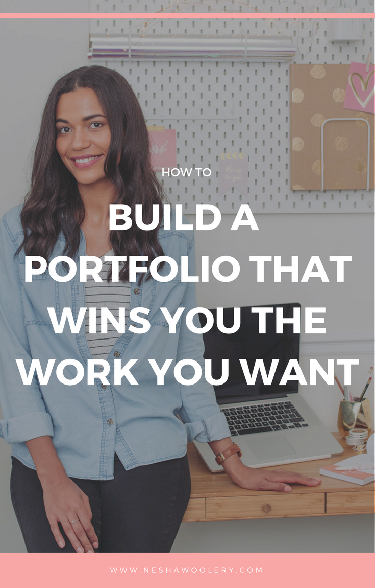 How to build a portfolio that wins you the work you want | nesha woolery | for web, graphic and brand designers. #Freelance #Business #Marketing #Portfolio #Guestpost #Startfreelancing