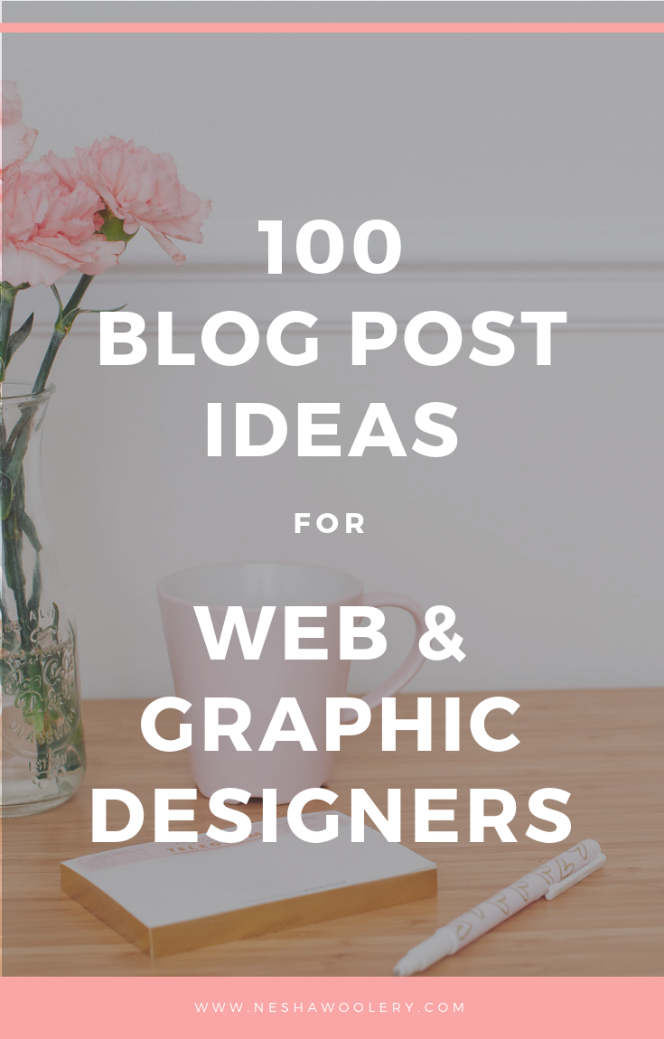 100 blog post ideas for freelance designers | Stuck thinking of blog post ideas? Steal these copy and paste titles! | By Nesha Woolery. #Freelance #Business #Marketing #Designers #Web #Graphic #Blogging
