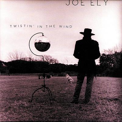 joe_ely_twistin_in_the_wind_400px.jpg