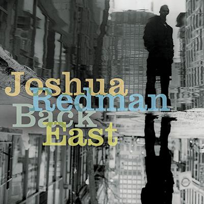 joshua_redman_back_east_400px.jpg