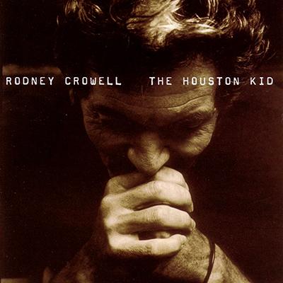 rodney_crowell_houston_kid_400px.jpg