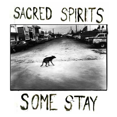 sacred_spirits_some_stay_400px.jpg