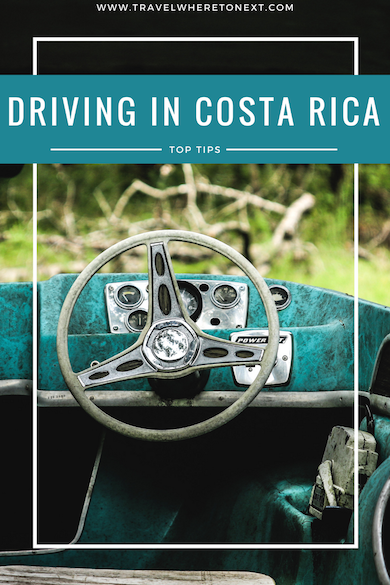 How to drive in Costa Rica - Best Tips for Driving in Costa Rica - Tessa Juliette - Travel Where to Next Blog - http://travelwheretonext.com
