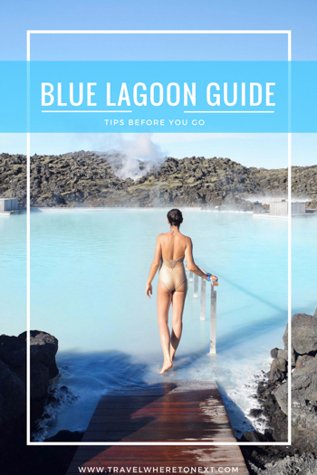 Everything you need to know before you head to the Blue Lagoon in Iceland.
