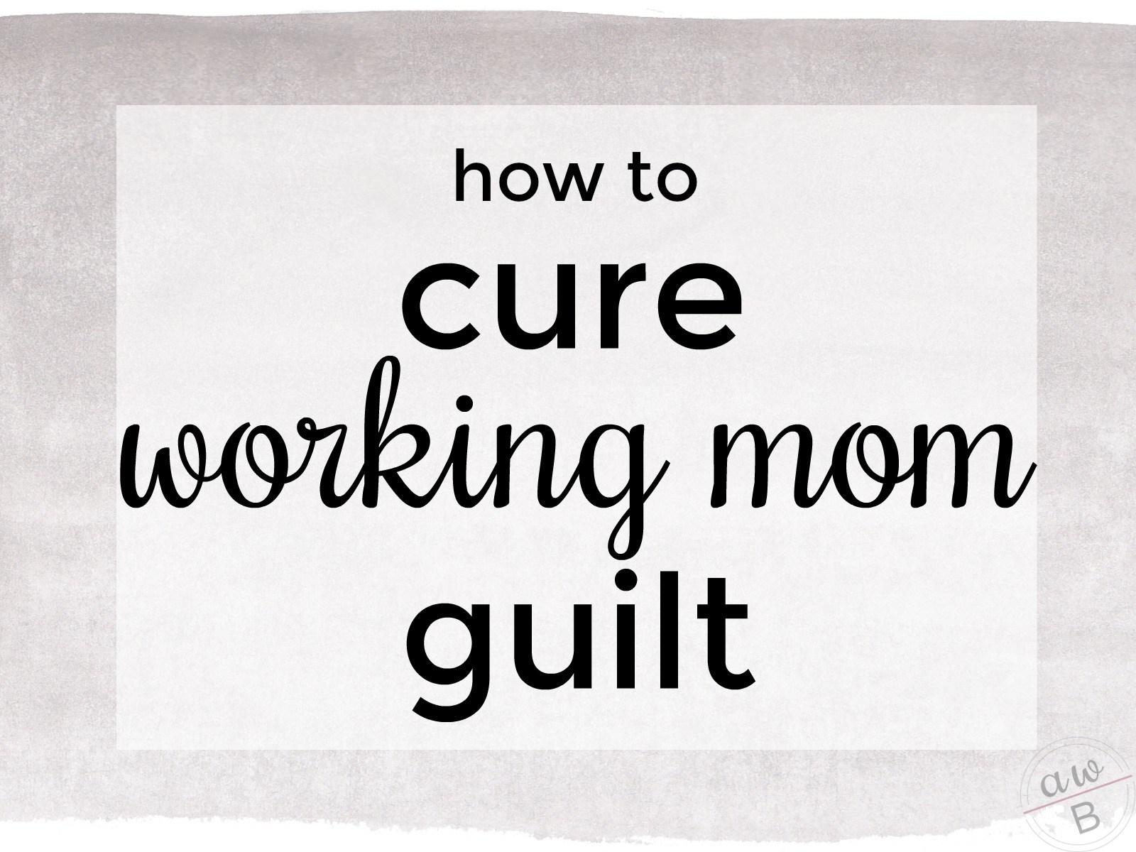 Working-Mom-Guilt-Featured.jpg