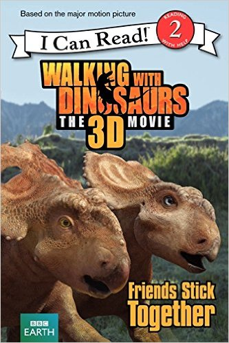 Walking With Dinosaurs: Friends Stick Together (I Can Read Level 2)