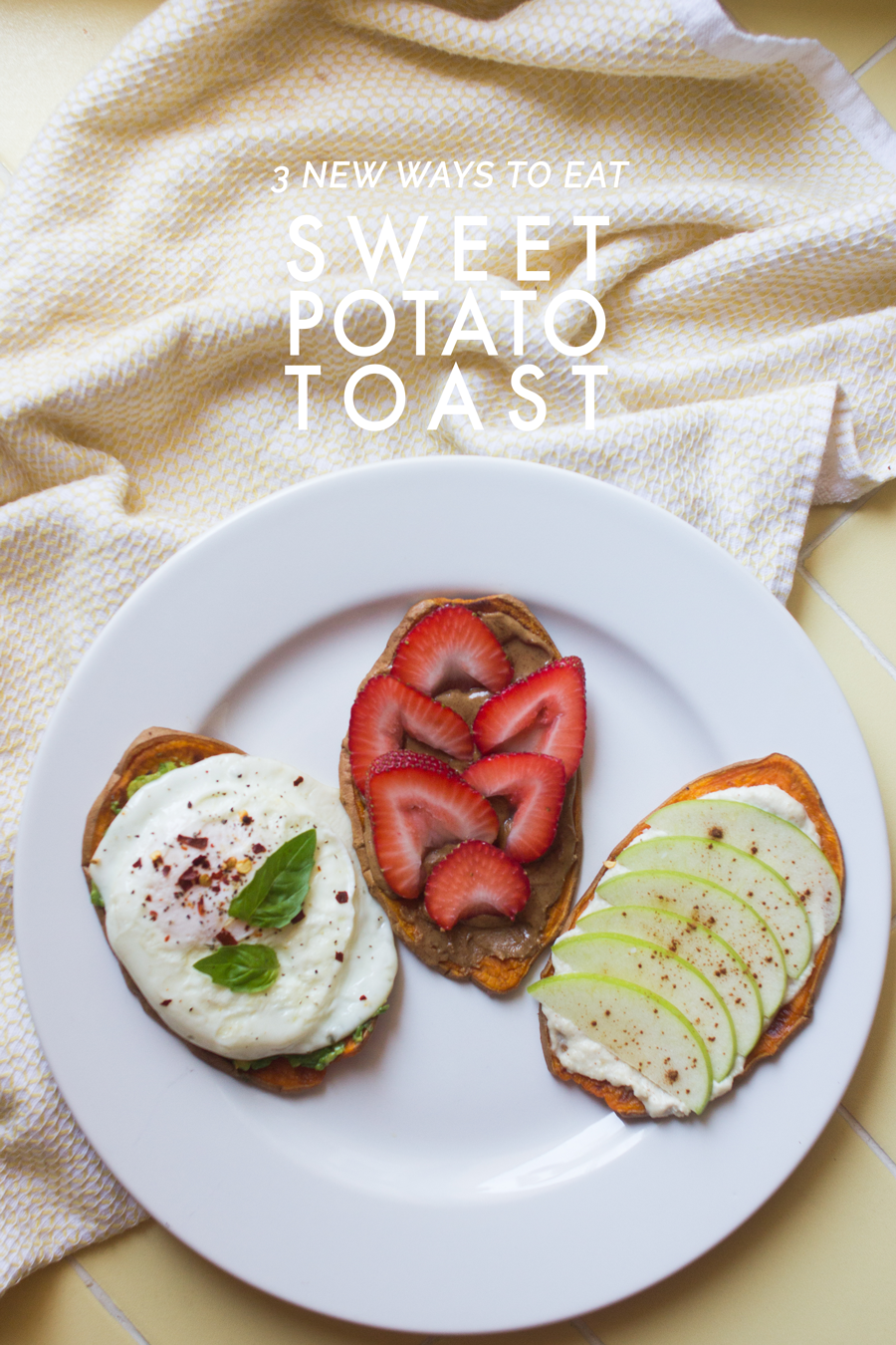 3 New Ways to Eat Sweet Potato Toast