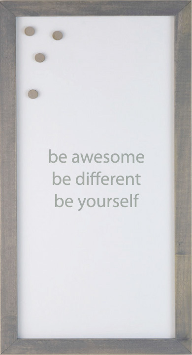 BE AWESOME' MAGNETIC BOARD $65