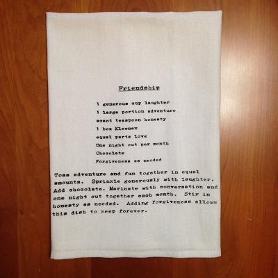 Recipe for Friendship Dish Towel $8