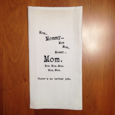 Mom Mommy Mom Mom! Dish Towel $8