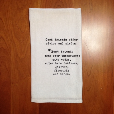Good Friends Dish Towel $8