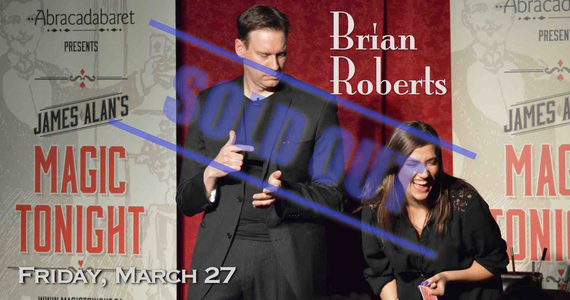 Mar 27 Brian Roberts Sold Out
