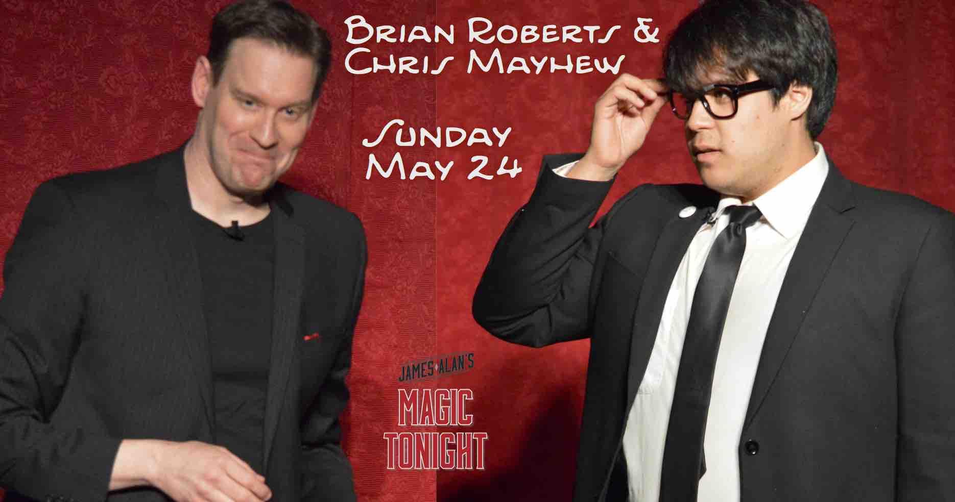 May 24 Brian Roberts Chris Mayhew
