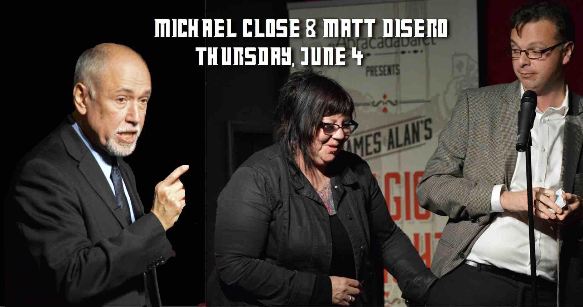 June 4 Matt DiSero Michael Close