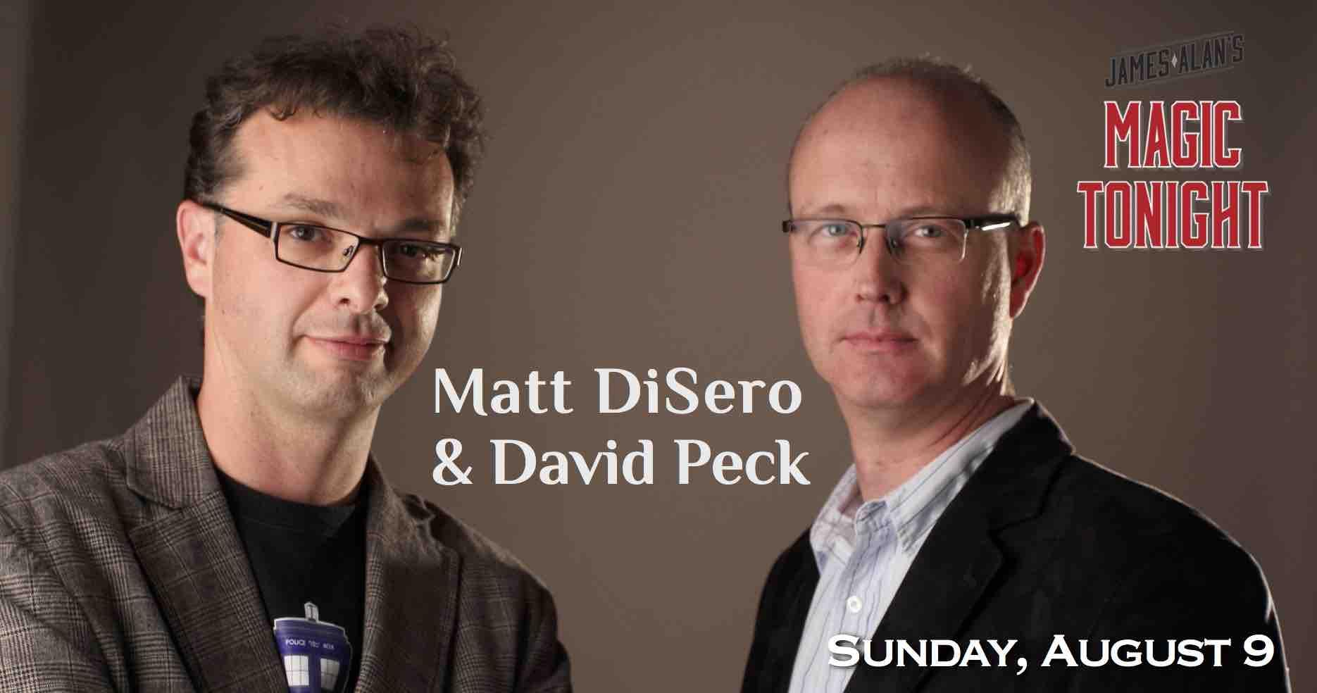 August 9 David Peck Matt DiSero
