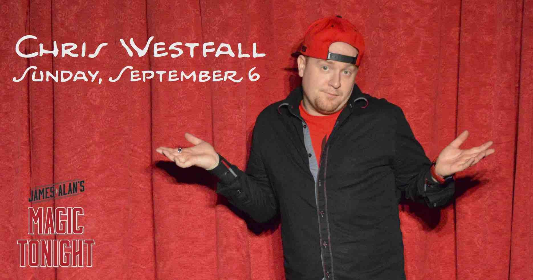 September 6 Chris Westfal