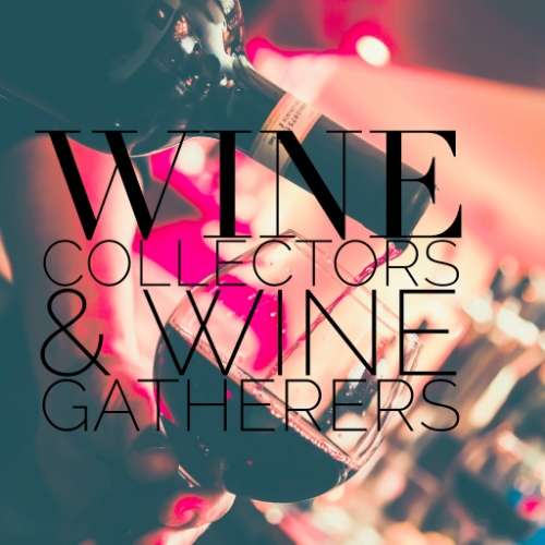 wine collectors wine gathereers insolence + wine