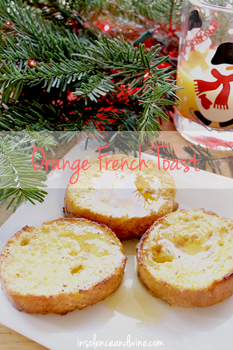 brunch recipe orange french toast insolence + wine