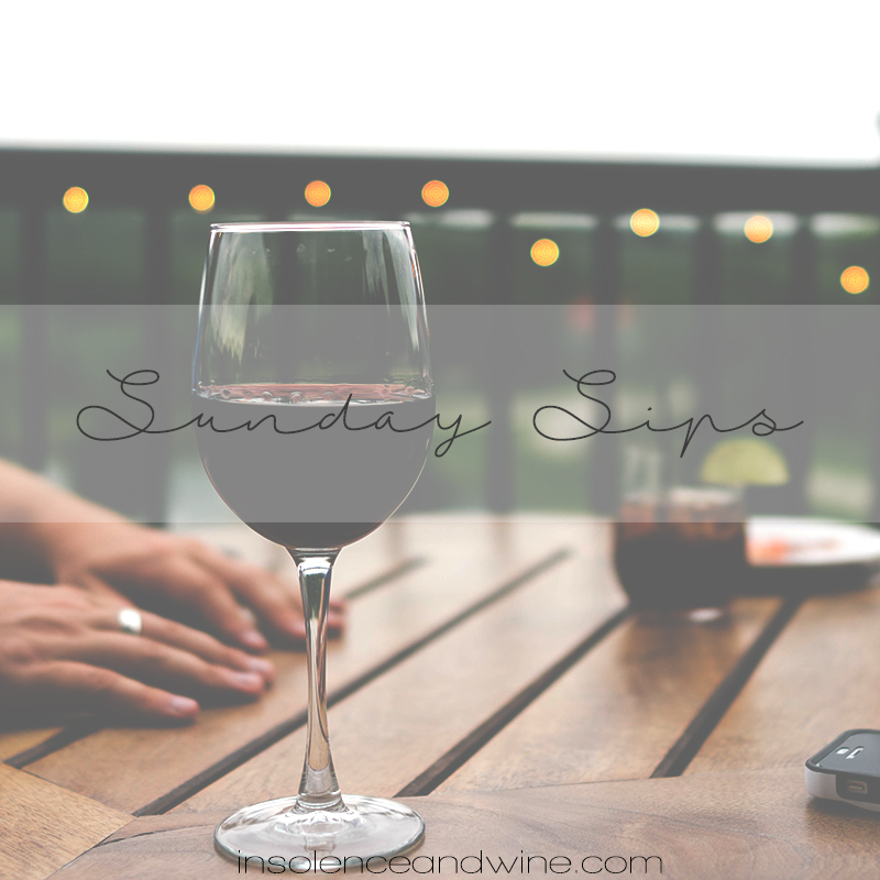 Sunday Sips for April 30th insolence + wine