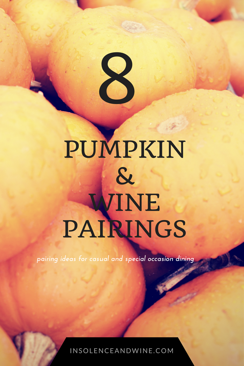 8 Pumpkin Recipes and Wine Pairings insolence + wine