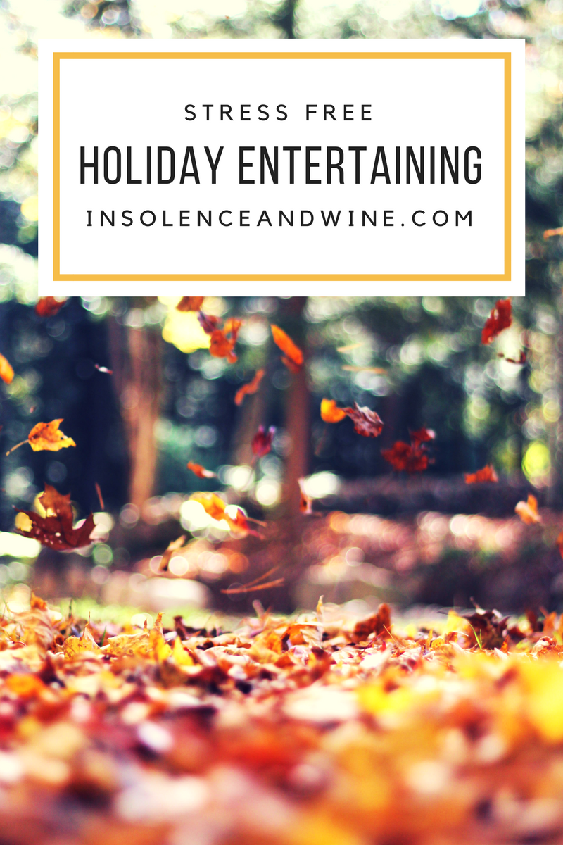 Hosting Thanksgiving Hosting Christmas Tips  insolence + wine